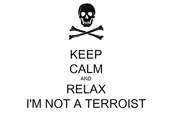 KEEP CALM AND RELAX I'M NOT A TERROIST