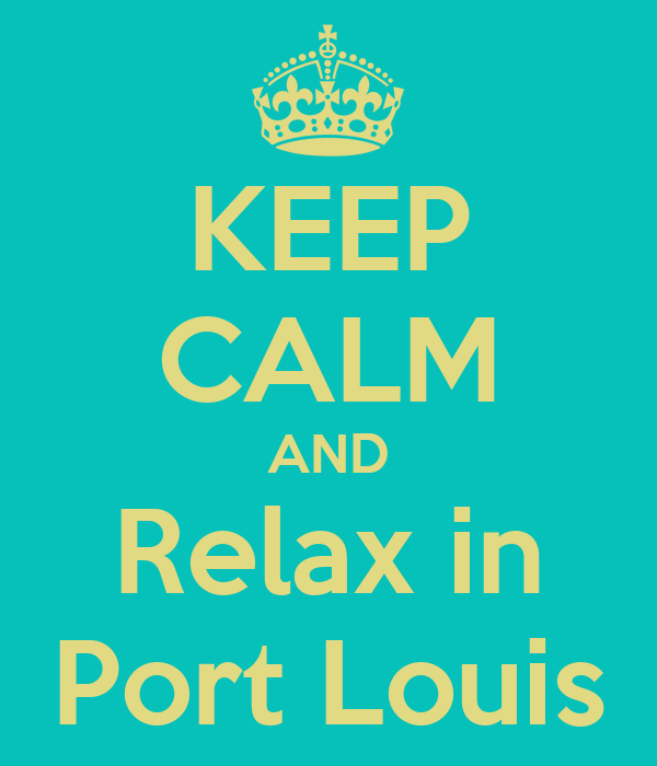 KEEP CALM AND Relax in Port Louis