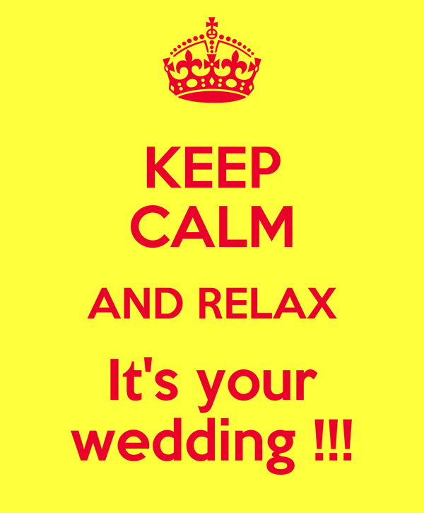 keep calm down before your wedding