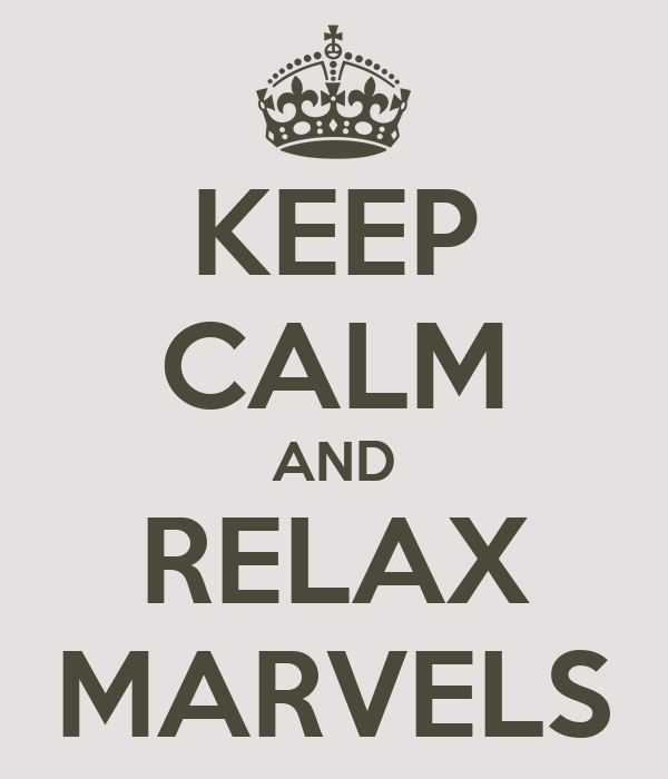 KEEP CALM AND RELAX MARVELS