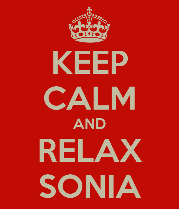 KEEP CALM AND RELAX SONIA