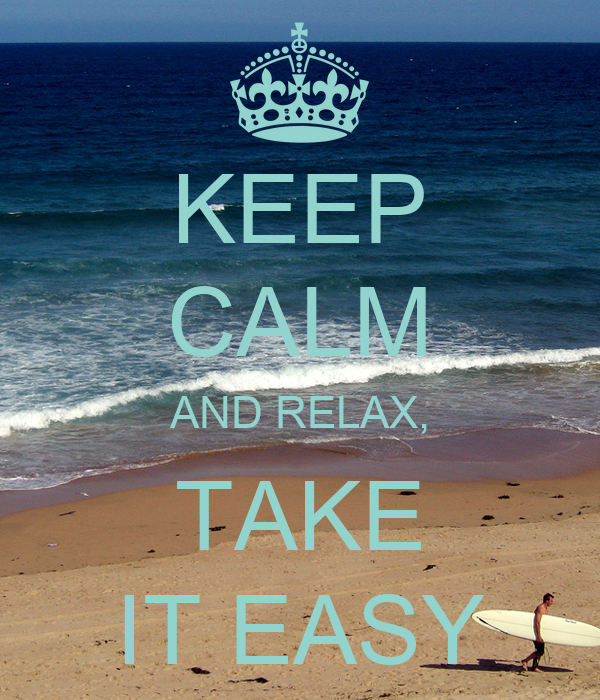 keep calm and relax take it easy poster angelica blondell keep calm o matic. Black Bedroom Furniture Sets. Home Design Ideas