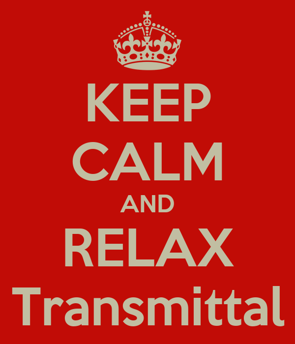 KEEP CALM AND RELAX Transmittal