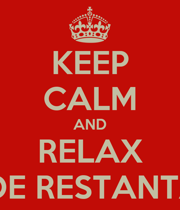KEEP CALM AND RELAX VEI TRECE DE RESTANTA LA MATE!