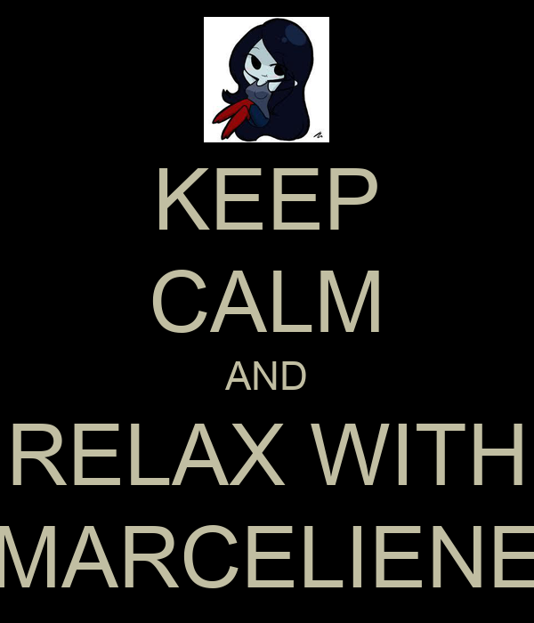 KEEP CALM AND RELAX WITH MARCELIENE