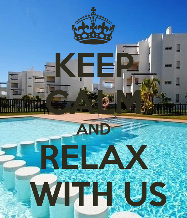 KEEP CALM AND RELAX  WITH US