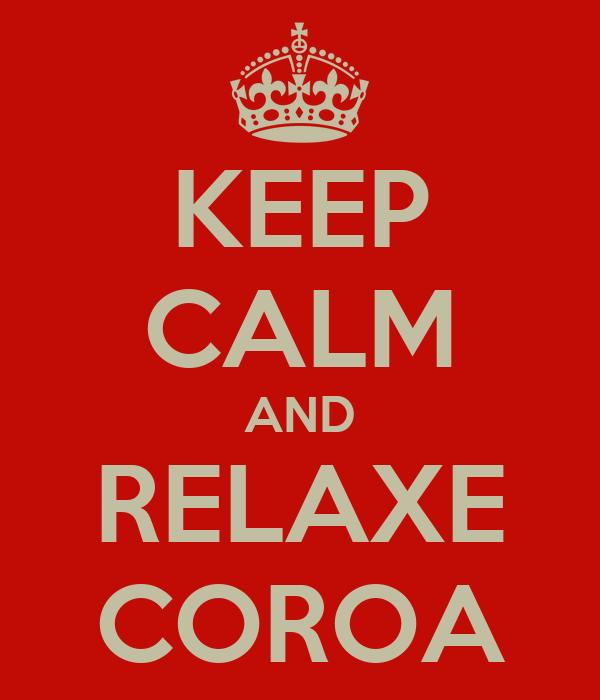 KEEP CALM AND RELAXE COROA