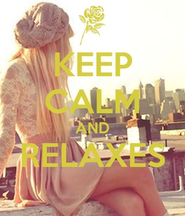 KEEP CALM AND RELAXES
