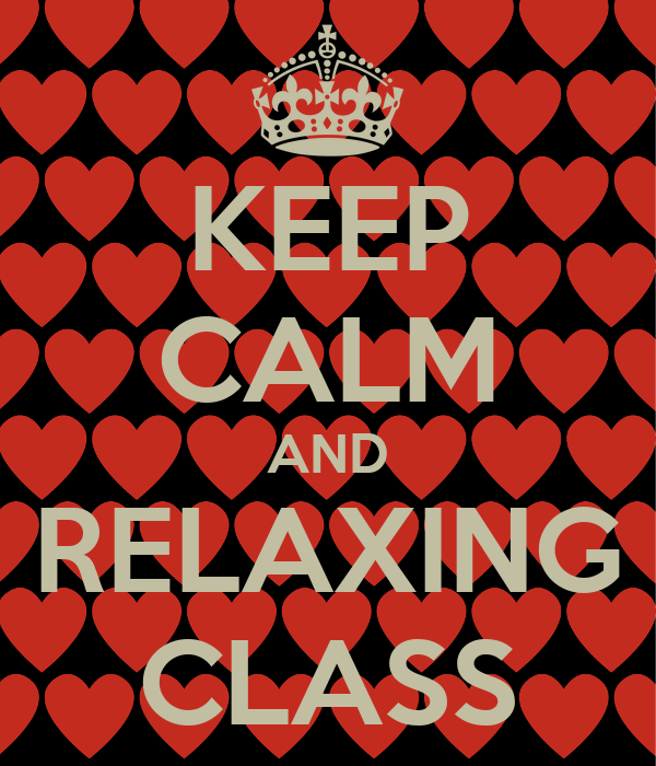 KEEP CALM AND RELAXING CLASS