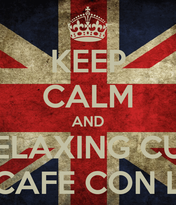 KEEP CALM AND RELAXING CUP WITH CAFE CON LECHE