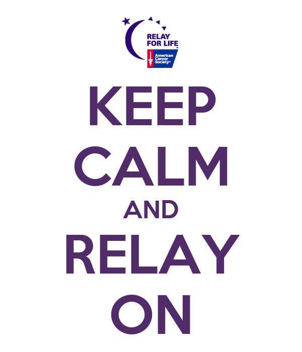 KEEP CALM AND RELAY ON