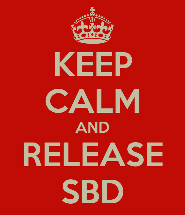 KEEP CALM AND RELEASE SBD