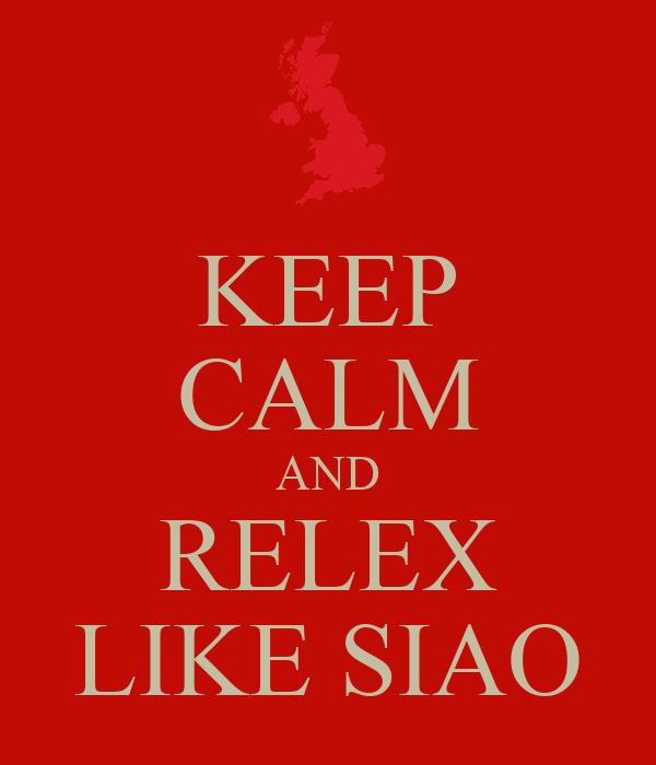 KEEP CALM AND RELEX LIKE SIAO