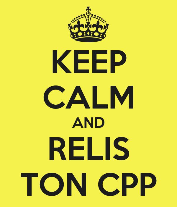 KEEP CALM AND RELIS TON CPP