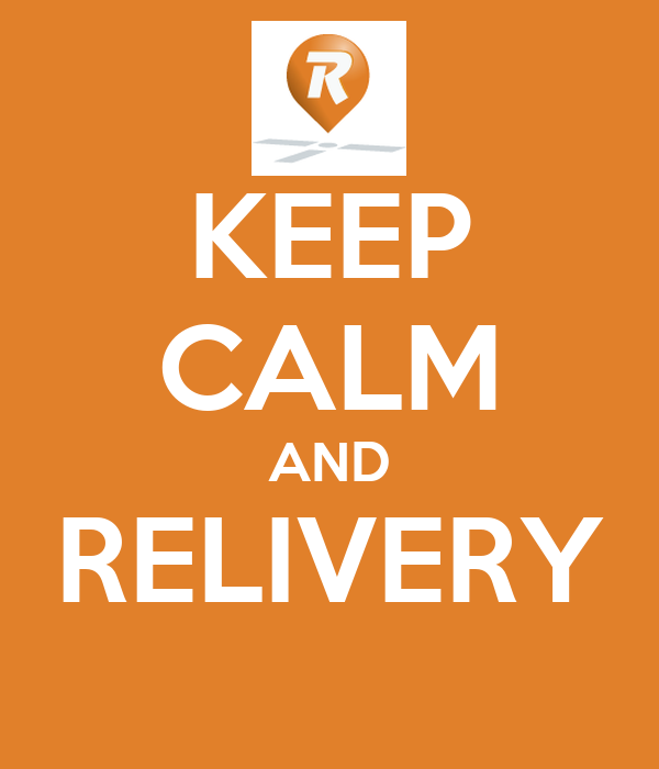 KEEP CALM AND RELIVERY