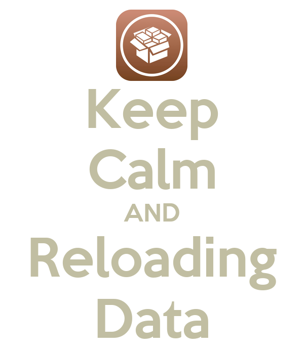 Keep Calm AND Reloading Data