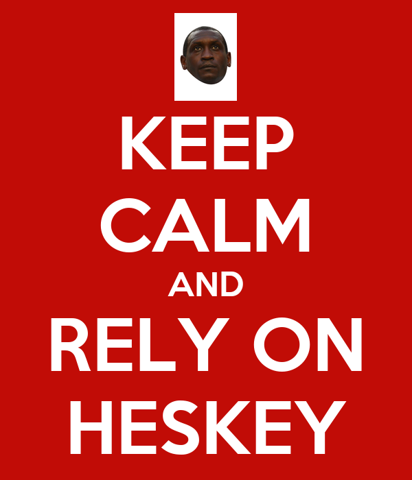 KEEP CALM AND RELY ON HESKEY