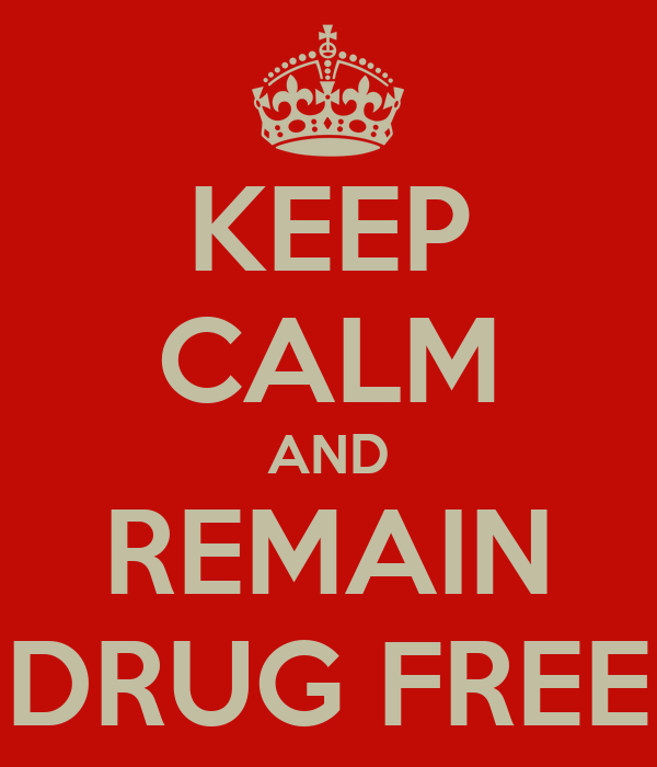 KEEP CALM AND REMAIN DRUG FREE