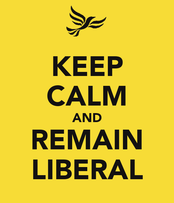 KEEP CALM AND REMAIN LIBERAL
