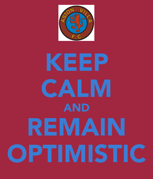 KEEP CALM AND REMAIN OPTIMISTIC