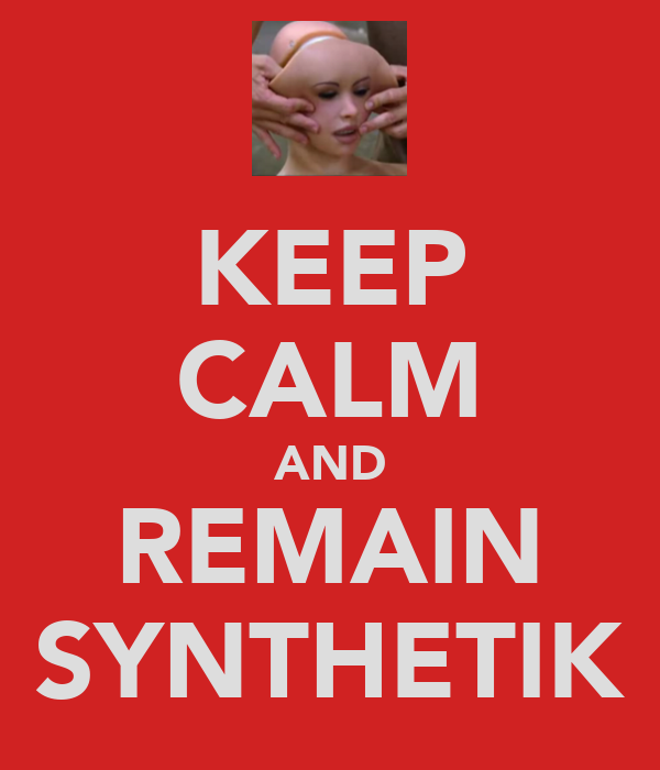 KEEP CALM AND REMAIN SYNTHETIK