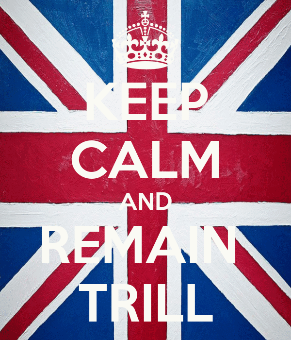 KEEP CALM AND REMAIN  TRILL