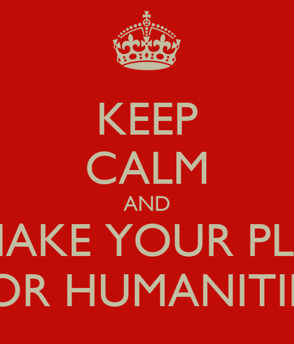 KEEP CALM AND REMAKE YOUR PLATE FOR HUMANITIES