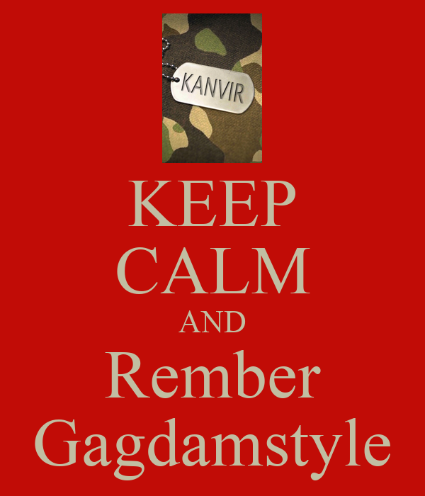 KEEP CALM AND Rember Gagdamstyle