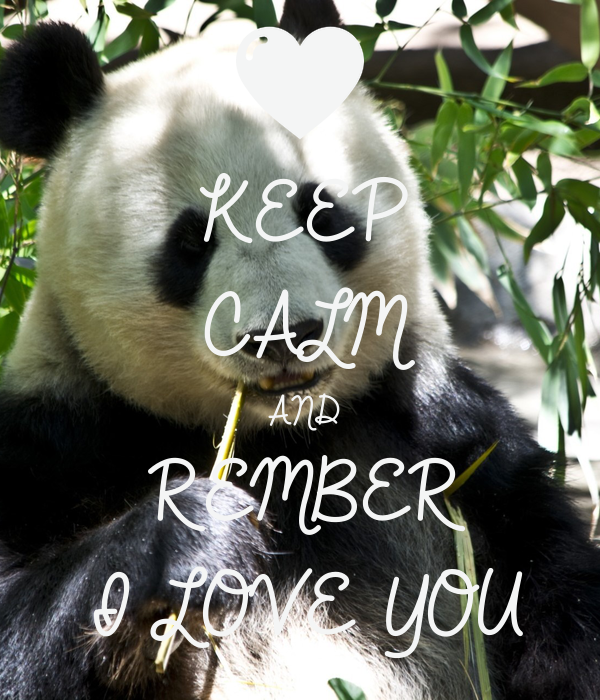 KEEP CALM AND REMBER I LOVE YOU