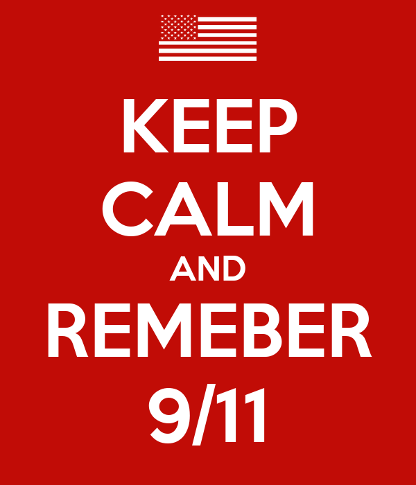 KEEP CALM AND REMEBER 9/11