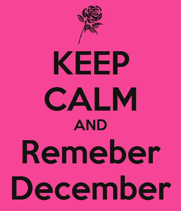 KEEP CALM AND Remeber December