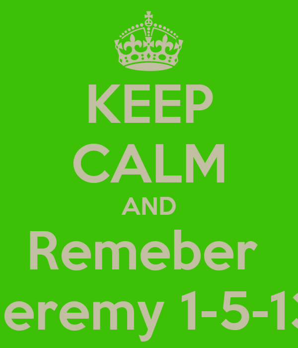 KEEP CALM AND Remeber  Jeremy 1-5-13