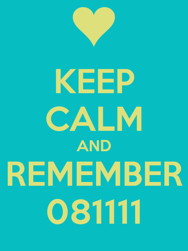 KEEP CALM AND REMEMBER 081111