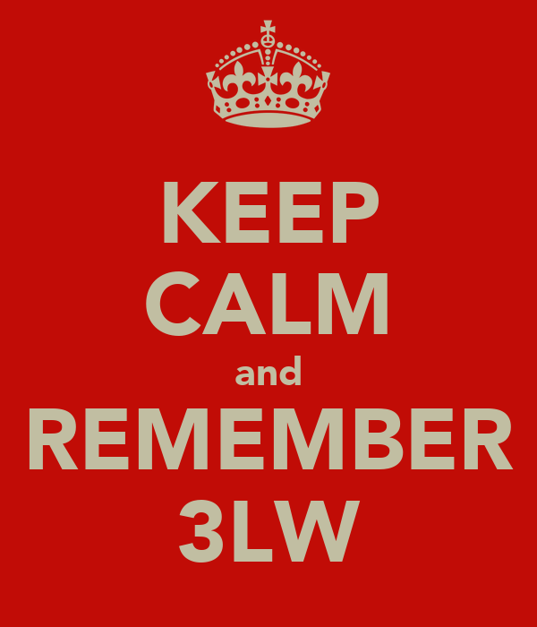 KEEP CALM and REMEMBER 3LW
