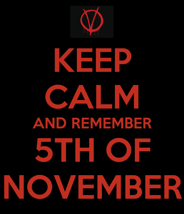 KEEP CALM AND REMEMBER 5TH OF NOVEMBER