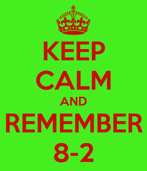 KEEP CALM AND REMEMBER 8-2