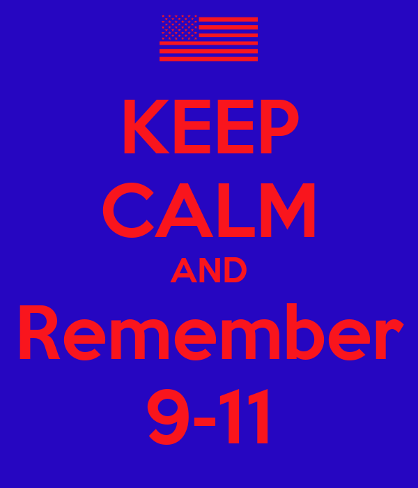 KEEP CALM AND Remember 9-11