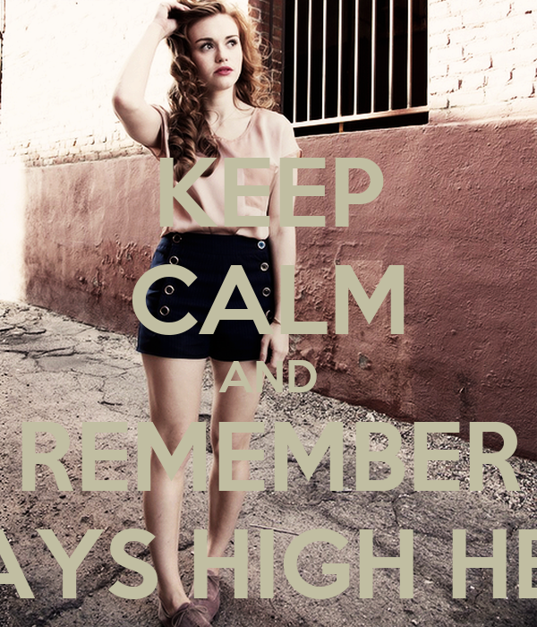 KEEP CALM AND REMEMBER ALWAYS HIGH HEELED