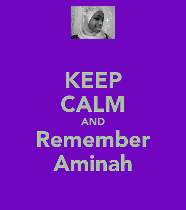 KEEP CALM AND Remember Aminah