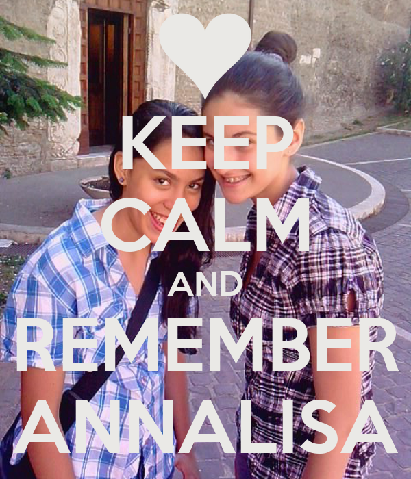KEEP CALM AND REMEMBER ANNALISA