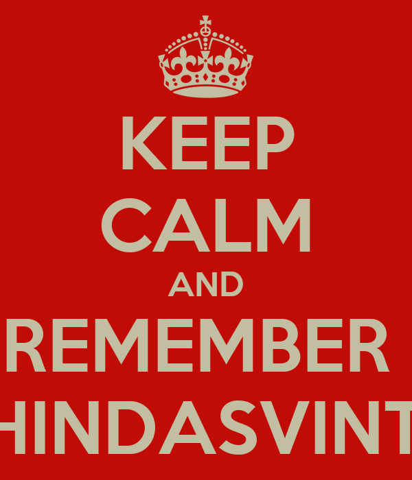 KEEP CALM AND REMEMBER  CHINDASVINTO
