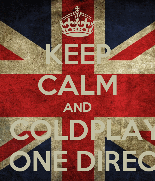 KEEP CALM AND REMEMBER COLDPLAY IS BETTER THAN ONE DIRECTION