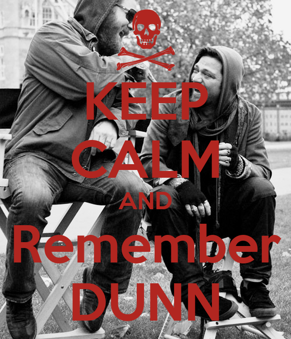 KEEP CALM AND Remember DUNN