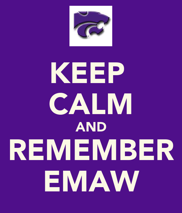 KEEP  CALM AND REMEMBER EMAW