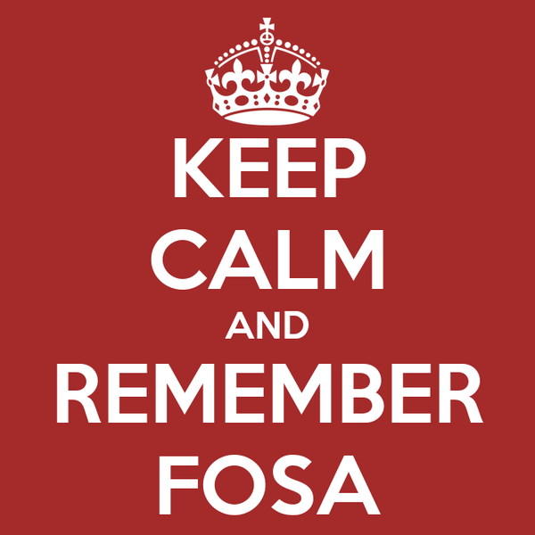 KEEP CALM AND REMEMBER FOSA