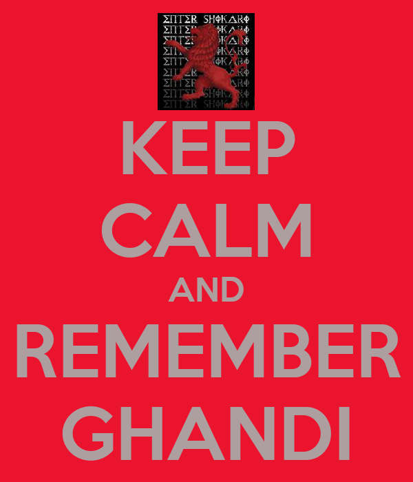 KEEP CALM AND REMEMBER GHANDI