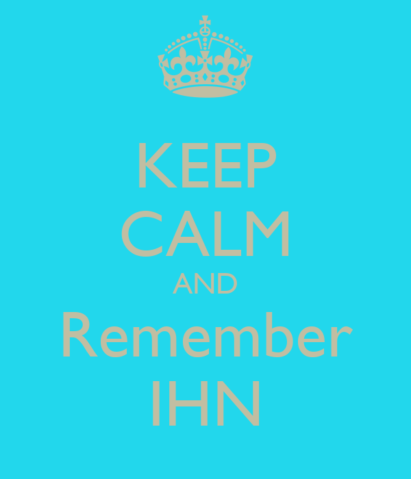 KEEP CALM AND Remember IHN