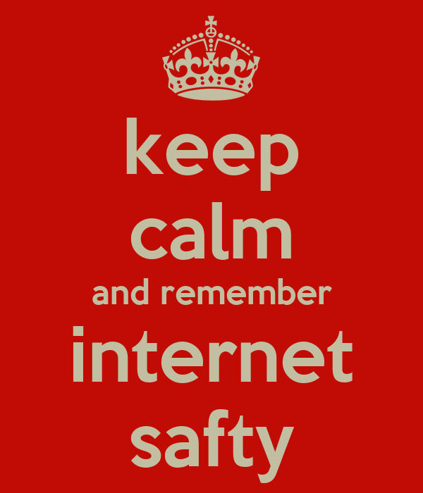 keep calm and remember internet safty poster billy keep calm o matic