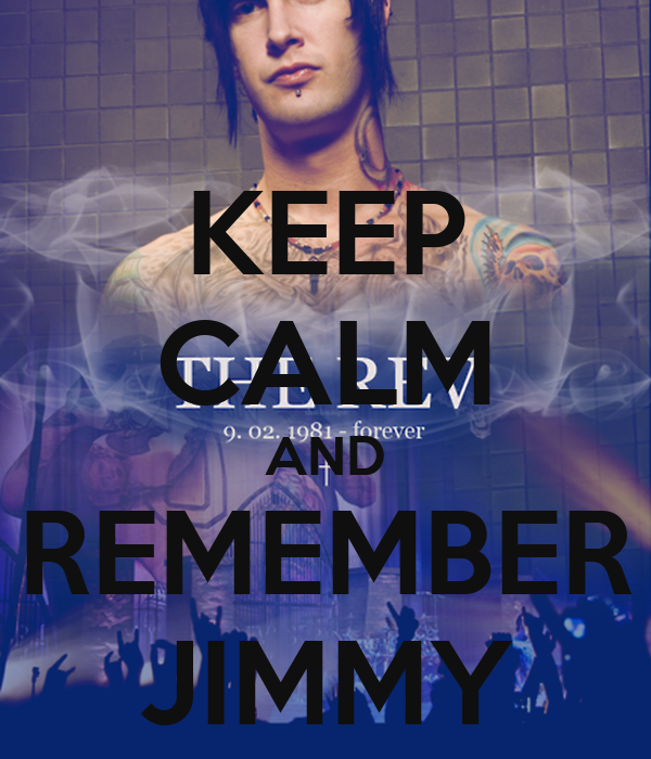 KEEP CALM AND REMEMBER JIMMY