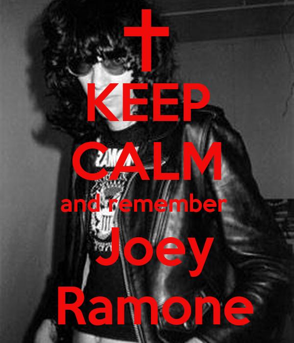 KEEP CALM and remember   Joey  Ramone